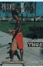 InLove With A Thug by ceenaeMISFITperez