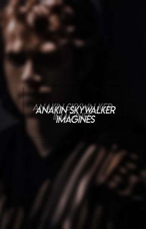 Anakin Skywalker Imagines by Star_Wars_Fangirl_