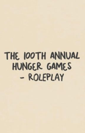 the 100th annual hunger games - roleplay! by ourgirlonfire