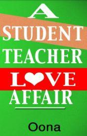 A Student Teacher Love Affair by oona05