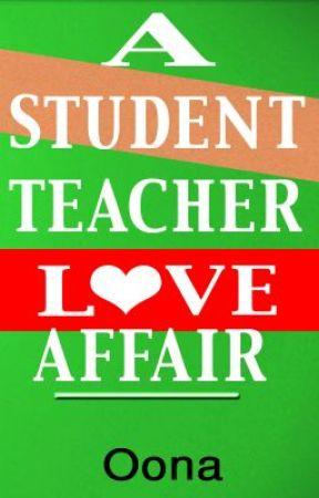 A Student Teacher Love Affair - Wattpad