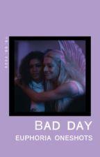 bad day ❁ euphoria by almostviv