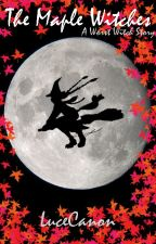 The Maple Witches (Worst Witch Spin-Off) by lucytaylor9
