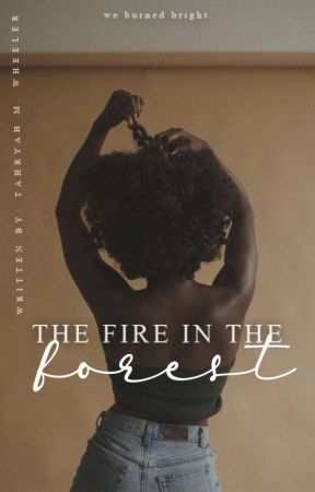 The Fire in the Forest | 1 by thezenblackgirl