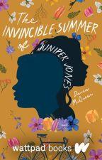 The Invincible Summer of Juniper Jones (Wattpad Books Edition) by keyframed