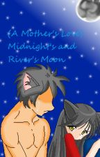 (A Mother's Love) Midnight's and River's Moon by KibaRaines