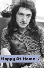 Happy At Home {John Deacon/Queen Fanfic} by Queen_addicted19