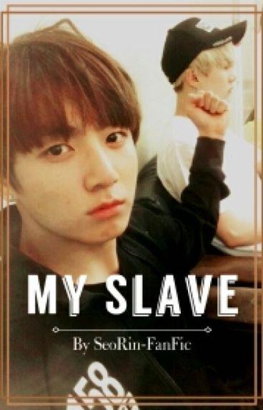 MY SLAVE. TOME 1 | En Réécriture