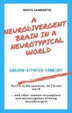 A Neurodivergent brain in a Neurotypical world (trilingual) by mykrokosmos