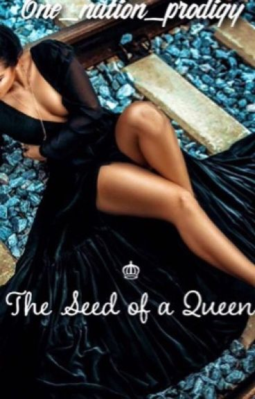 The Seed Of A Queen