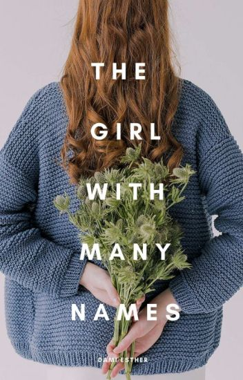 The Girl With Many Names