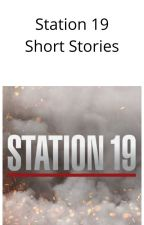 Station 19 Short Stories by sarahanneh1