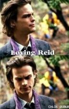 Loving Reid (Matthew Gray Gubler fanfic) by tooturntmaloley