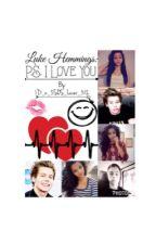 Luke Hemmings: p.s. I Love You { ON HOLD } by Ohsnapitzgenii
