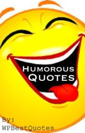 Humorous Quotes by WPBestQuotes