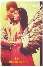 My Only Angel 2 by GIUSTINA93 by GIUSTINA93