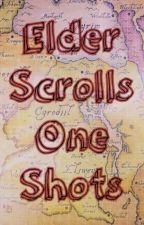 Elder Scrolls One-Shots by Lemonaid_Stand