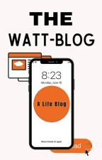 The Watt-Blog by LizzieBethJoy