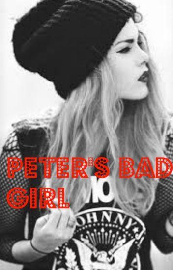 MAJOR EDITING||Peter's Bad Girl|| BOOK 1