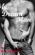 My Dream Man by Rose_Hawthorn