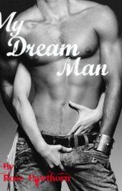 My Dream Man by Rose_Hawthorn