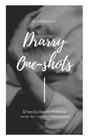 Drarry One-shots by DracoLikesHamsters