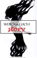 WEBCAM GHOST STORY by mary_uptonogood