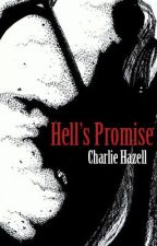 Hell's Promise [ON HOLD] by Charlie-Hazell