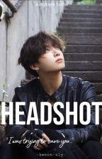 HEADSHOT (J.JK FANFIC)  by -kween-aly-