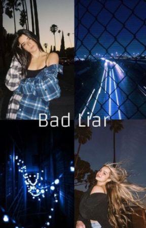 Bad Liar | Dixison  by onlydixison