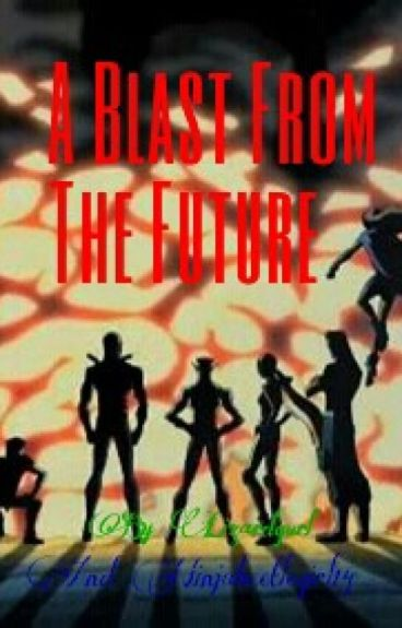 A Blast From The Future (Young Justice Next Generation fanfiction)