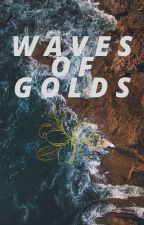 WAVES OF GOLD by happy4eves