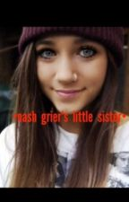 •nash grier's little sister• by Mattskittles