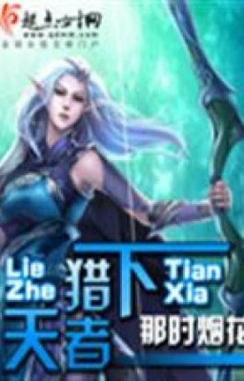 Liệp giả thiên hạ - Na Thì Yên Hoa (game online, viễn tưởng, end)