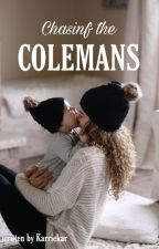 Chasing the Colemans by karriekar