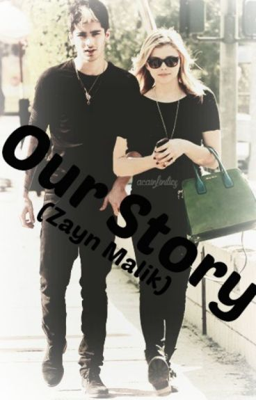 Our Story (Zayn Malik AU Fanfiction)