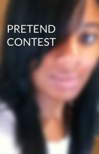 PRETEND CONTEST by Sharlay