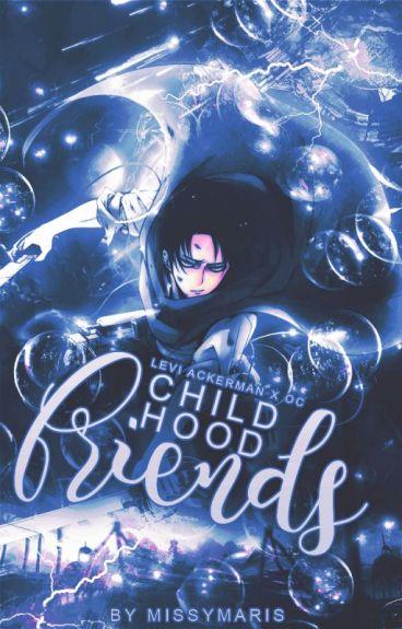 Childhood Friends (Attack on Titan// Levi Ackerman Fanfiction) [Wattys2016]