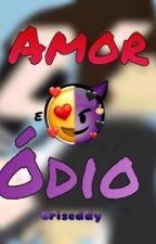 Amor e ódio  🔥😍 by NicolleRibeiroAlbano