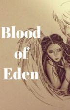 Blood of Eden by nephilimdemigods