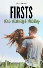 Firsts Are Always Messy by jah6181331