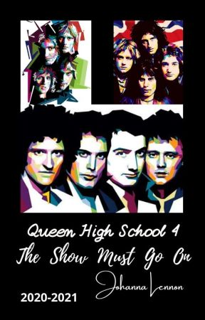 Queen High School 4: The Show Must Go On by Johannalennon082