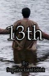 13th by SuperlockianHobbit