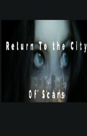 Return To the City Of Scars by CrystalRivera88