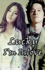 Lucky I'm Inlove [completed] by anonwriteer