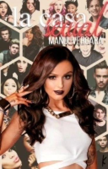 La Casa Sexual (5SOS-1D-Little Mix-5H-Tu)