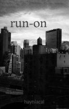 Run-On by hayniacal