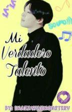 Mi verdadero talento. by universaloov