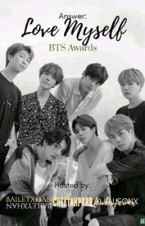Answer: Love Myself BTS Awards ✔️ by kukujeonx