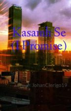 Kasamh Se (I Promise) by universitydude19